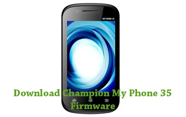 Download Champion My Phone 35 Stock ROM