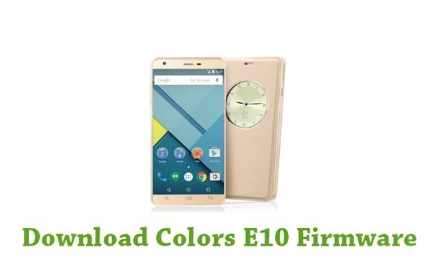 Download Colors E10 Firmware