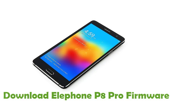 Download Elephone P8 Pro Firmware