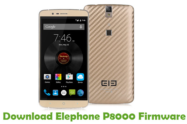 Download Elephone P8000 Firmware