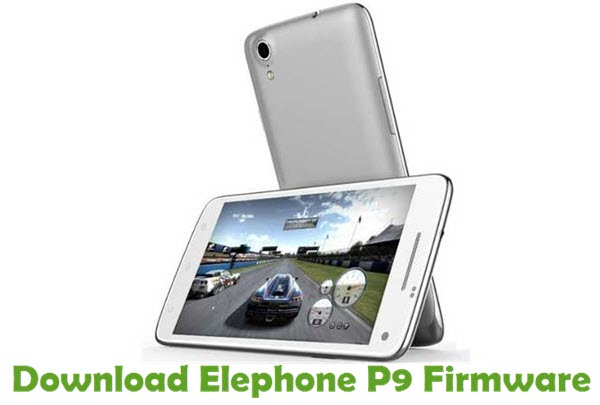 Download Elephone P9 Firmware