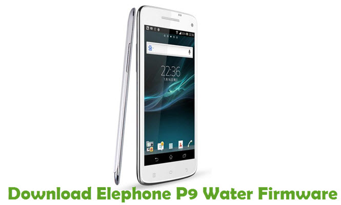 Download Elephone P9 Water Firmware