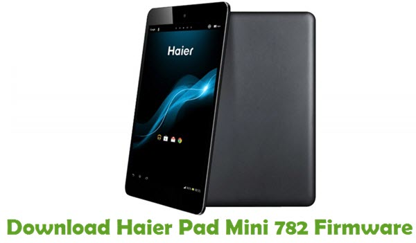 Download Haier Pad Mini 782 Firmware