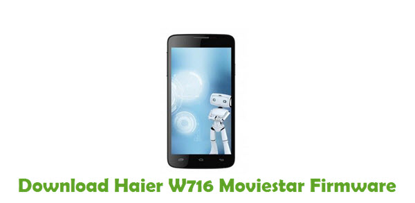 Download Haier W716 Moviestar Firmware