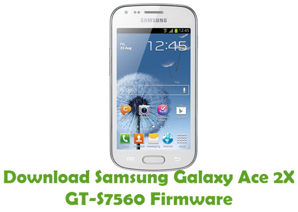 Download Samsung Galaxy Ace 2X GT-S7560 Firmware