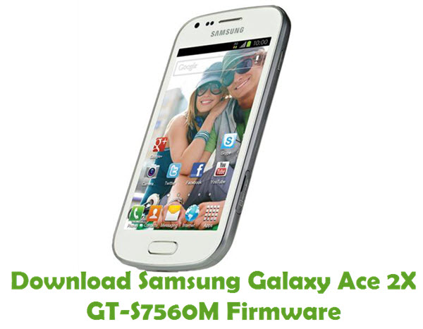 Download Samsung Galaxy Ace 2X GT-S7560M Stock ROM