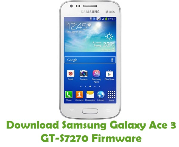 Download Samsung Galaxy Ace 3 GT-S7270 Stock ROM