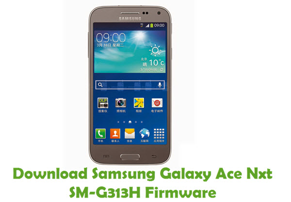 Download Samsung Galaxy Ace Nxt SM-G313H Stock ROM