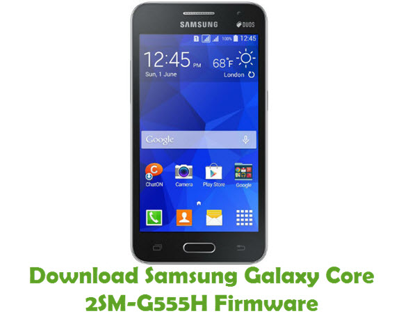 Download Samsung Galaxy Core 2SM-G555H Firmware