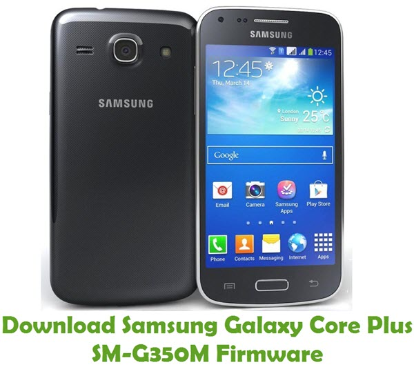 Download Samsung Galaxy Core Plus SM-G350M Firmware