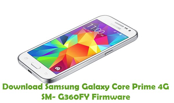 Download Samsung Galaxy Core Prime 4G SM-G360FY Firmware