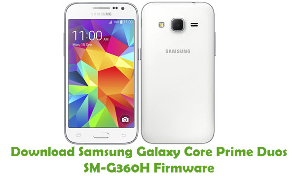 Download Samsung Galaxy Core Prime Duos SM-G360H Firmware