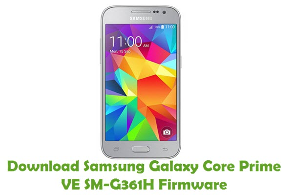 Download Samsung Galaxy Core Prime VE SM-G361H Stock ROM
