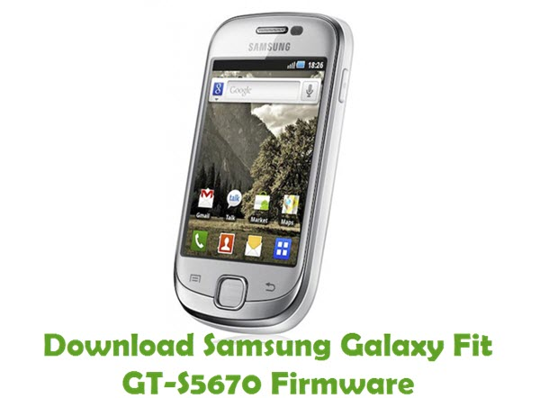 Download Samsung Galaxy Fit GT-S5670 Firmware