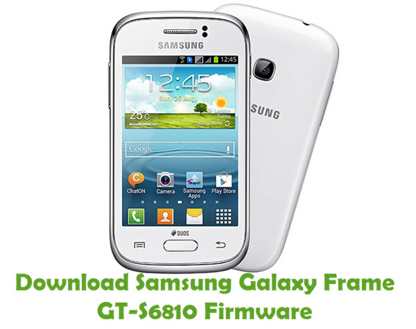 Download Samsung Galaxy Frame GT-S6810 Stock ROM