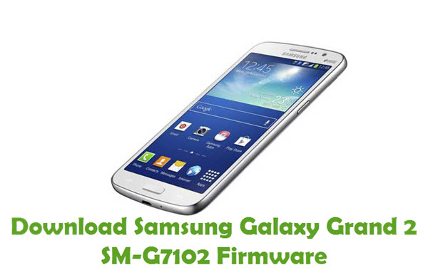 Download Samsung Galaxy Grand 2 SM-G7102 Stock ROM