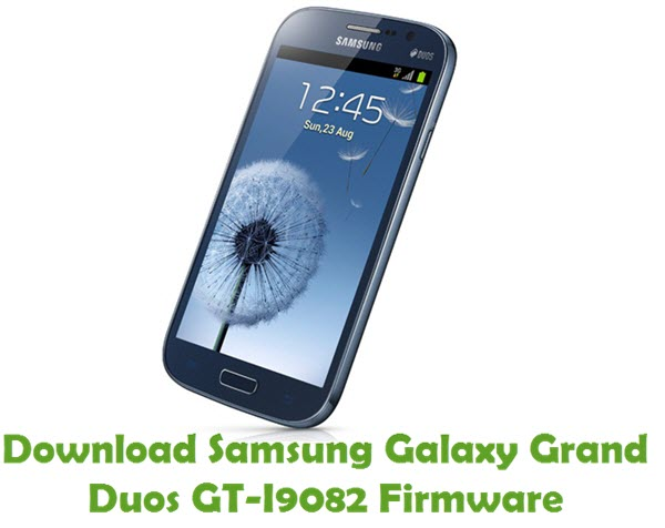 Download Samsung Galaxy Grand Duos GT-I9082 Stock ROM