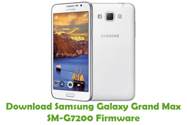 Download Samsung Galaxy Grand Max SM-G7200 Firmware