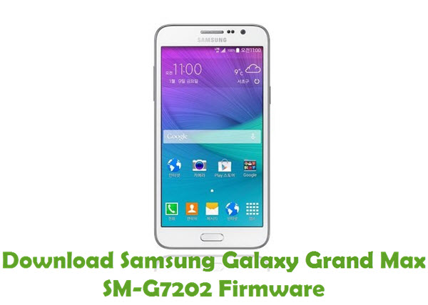 Download Samsung Galaxy Grand Max SM-G7202 Stock ROM