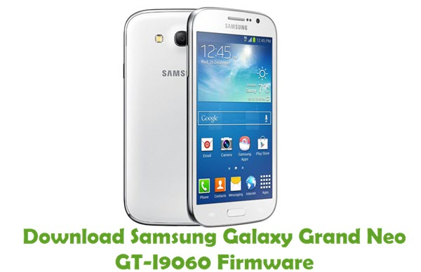 Download Samsung Galaxy Grand Neo GT-I9060 Stock ROM