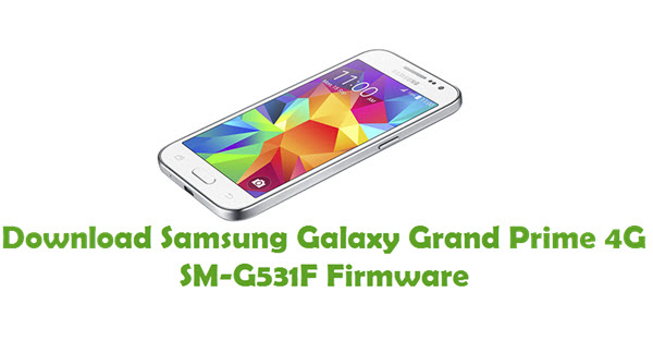 Download Samsung Galaxy Grand Prime 4G SM-G531F Firmware
