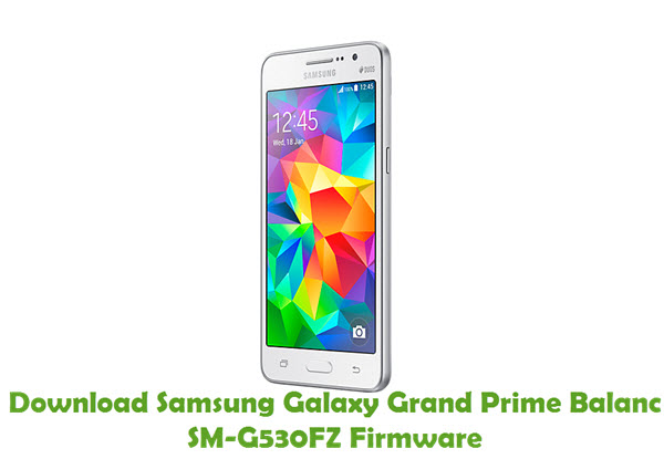 Download Samsung Galaxy Grand Prime Balanc SM-G530FZ Stock ROM