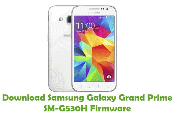 Download Samsung Galaxy Grand Prime SM-G530H Firmware
