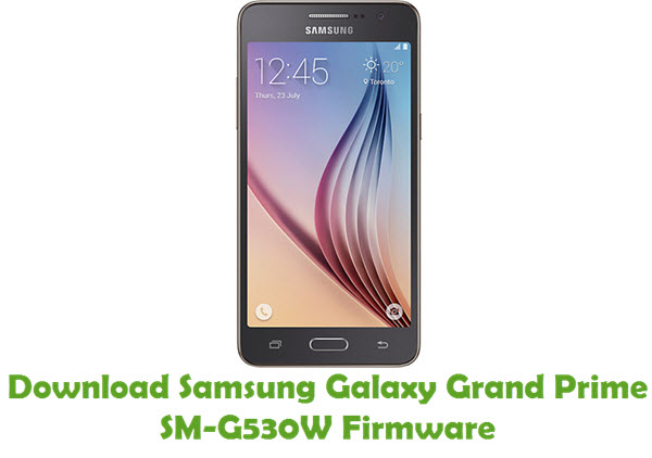 Download Samsung Galaxy Grand Prime SM-G530W Stock ROM