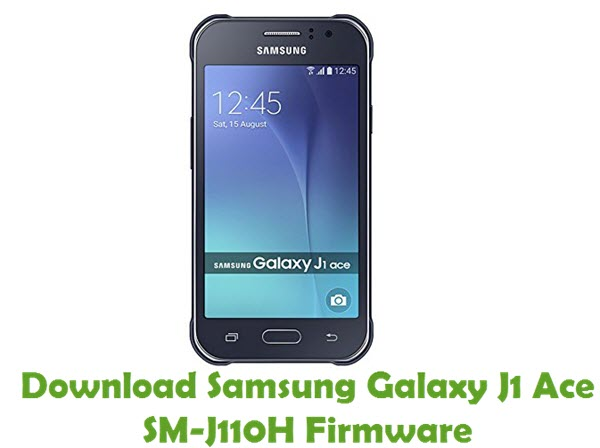 Download Samsung Galaxy J1 Ace SM-J110H Stock ROM