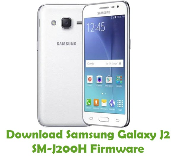 Download Samsung Galaxy J2 SM-J200H Stock ROM