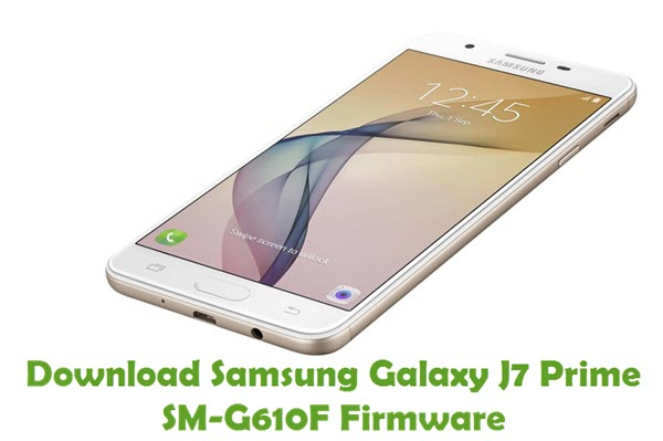 Download Samsung Galaxy J7 Prime SM-G610F Stock ROM