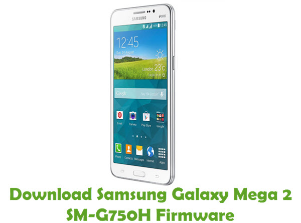 Download Samsung Galaxy Mega 2 SM-G750H Firmware