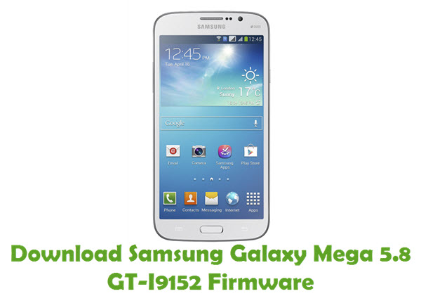 Download Samsung Galaxy Mega 5.8 GT-I9152 Stock ROM