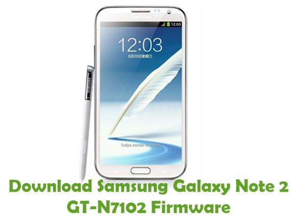 Download Samsung Galaxy Note 2 GT-N7102 Stock ROM