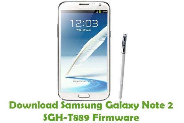 Download Samsung Galaxy Note 2 SGH-T889 Stock ROM