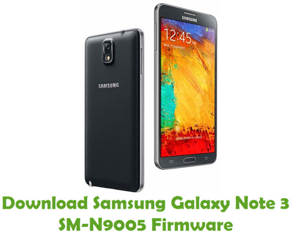Download Samsung Galaxy Note 3 SM-N9005 Firmware