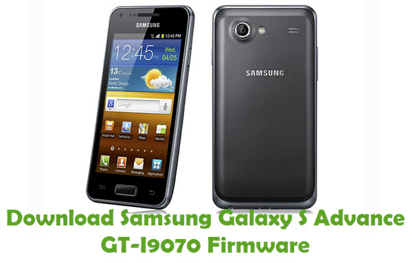 Download Samsung Galaxy S Advance GT-I9070 Stock ROM