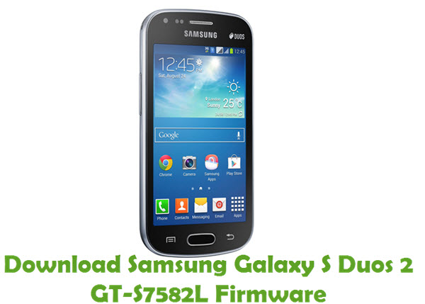 Download Samsung Galaxy S Duos 2 GT-S7582L Firmware
