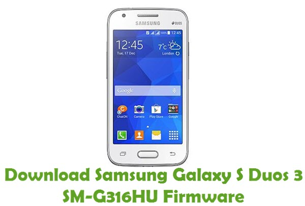 Download Samsung Galaxy S Duos 3 SM-G316HU Stock ROM