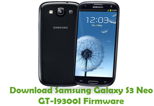Download Samsung Galaxy S3 Neo GT-I9300I Stock ROM