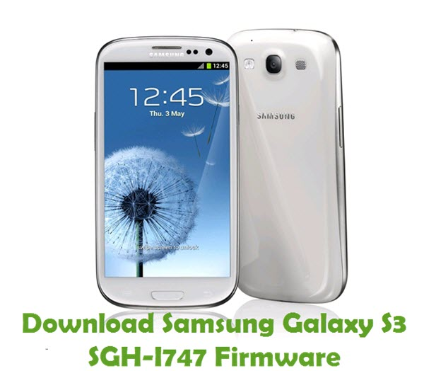 Download Samsung Galaxy S3 SGH-I747 Stock ROM