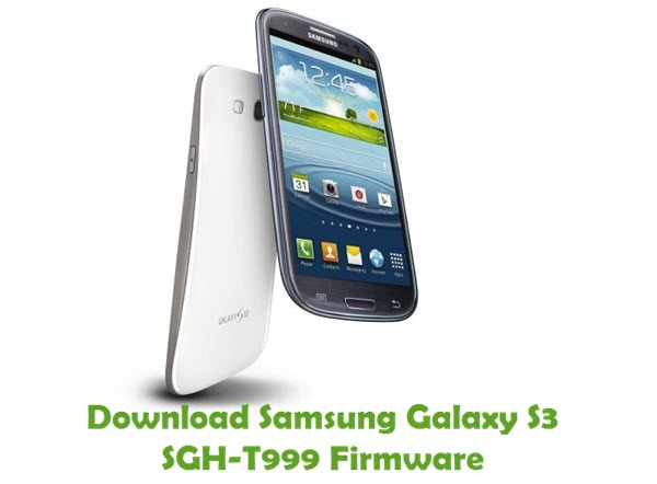 Download Samsung Galaxy S3 SGH-T999 Stock ROM