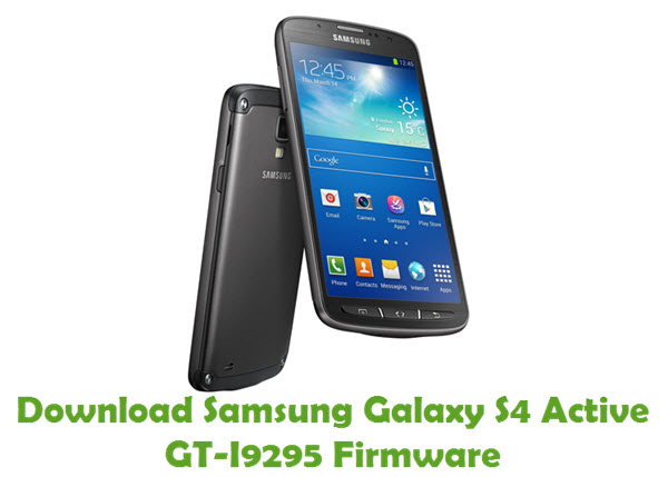 Download Samsung Galaxy S4 Active GT-I9295 Firmware