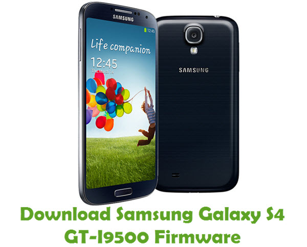 Download Samsung Galaxy S4 GT-I9500 Firmware