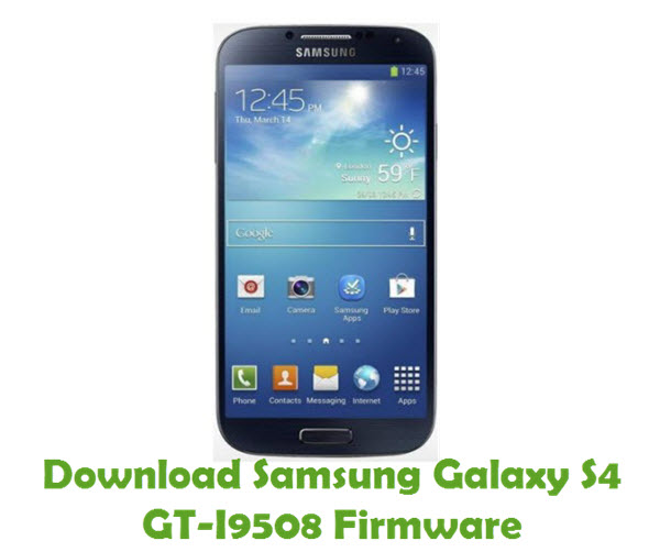 Download Samsung Galaxy S4 GT-I9508 Stock ROM