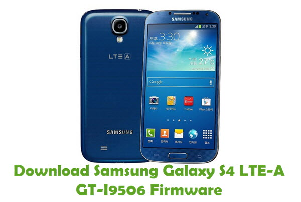 Download Samsung Galaxy S4 LTE-A GT-I9506 Firmware