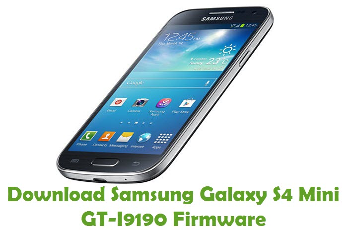 Download Samsung Galaxy S4 Mini GT-I9190 Firmware