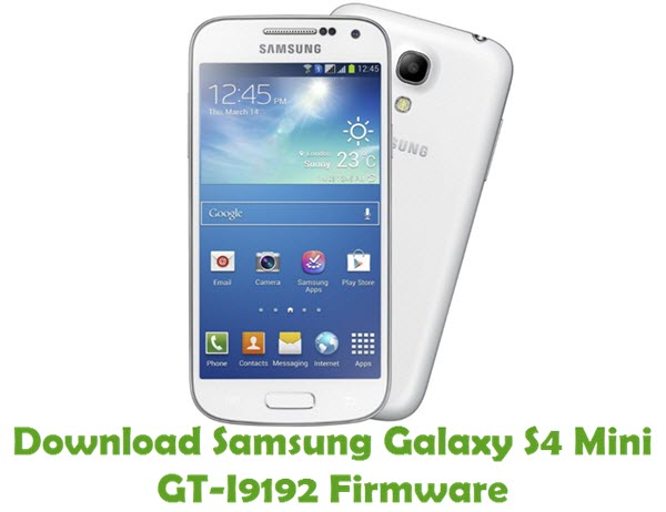 Download Samsung Galaxy S4 Mini GT-I9192 Firmware