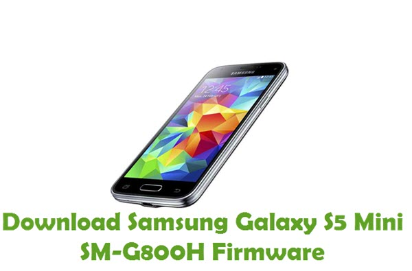 Download Samsung Galaxy S5 Mini SM-G800H Firmware