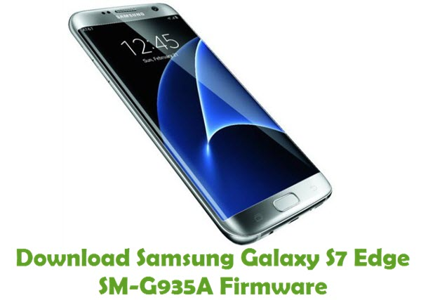 Download Samsung Galaxy S7 Edge SM-G935A Firmware
